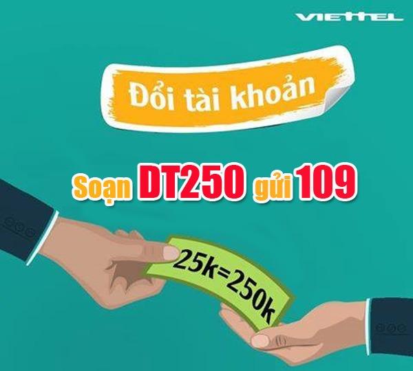 Đổi tiền cùng gói cước DT250 đổi 25.000đ lấy 250.000đ