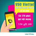 Gói cước V50 Viettel ưu đãi 170p gọi nội mạng chỉ 50.000đ/tháng
