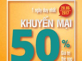 Khuyến mãi Viettel ngày 20/5/2017 tặng 50% giá trị thẻ nạp