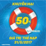 Viettel khuyến mãi 50% giá trị thẻ nạp ngày vàng 31/5/2017