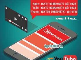 Đăng ký gói cước 4G Youtube Viettel xem Youtube thả ga miễn phí 4G