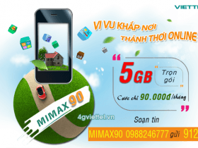 Đăng ký gói cước MIMAX90 Viettel chỉ 90.000đ/lần đăng ký