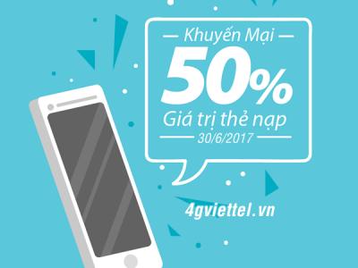 Viettel khuyến mãi 30/6/2017 tặng 50% giá trị thẻ nạp ngày vàng