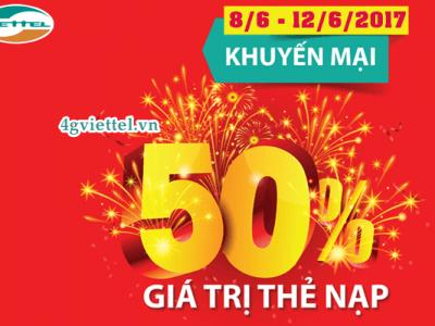 Khuyến mãi Viettel ngày 8/6 - 12/6/2017 tặng 50% thẻ nạp, tiền nạp