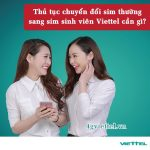Thủ tục chuyển đổi từ sim thường sang sim sinh viên Viettel cần gì?