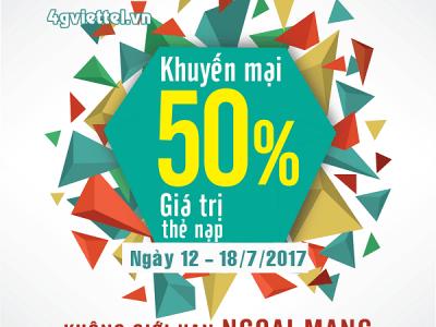 Khuyến mãi Viettel 12/7 - 18/7/2017 tặng 50% thẻ nạp cục bộ