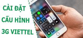 Cách cài đặt 3G Viettel – Cài đặt cấu hình 3G Viettel cho điện thoại 2019
