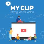 Dịch vụ Myclip Viettel mạng xã hội Video đặc sắc