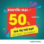 Viettel khuyến mãi 6/10 - 31/10/2017 ưu đãi 50% giá trị thẻ nạp