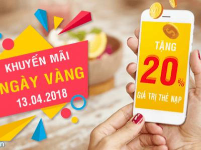 Viettel khuyến mãi 13/4/2018 ưu đãi ngày vàng tặng 20% thẻ nạp