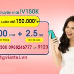 Đăng ký gói cước V150K Viettel có ngay 2,5GB và 500 phút gọi