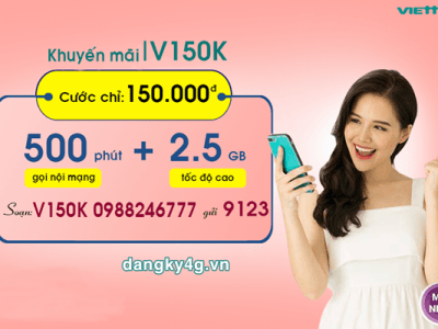 Đăng ký gói cước V150K Viettel gói cước tích hợp chỉ 150.000đ/tháng