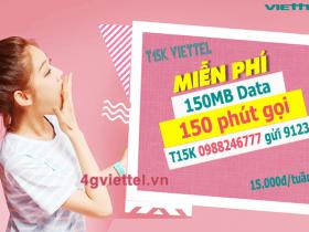 Đăng ký gói cước T15K Viettel ưu đãi 150 phút gọi + 150MB