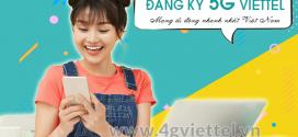 Đăng ký 5G Viettel 1 ngày, 1 tháng, 1 năm nhận data khủng mới nhất 2019
