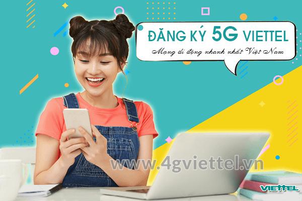 Hướng dẫn cách đăng ký 5G Viettel dùng 1 ngày, 1 tháng, 1 năm