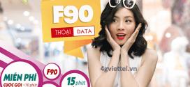 Đăng ký gói cước F90 Viettel ưu đãi khủng 5GB data và liên lạc thoải mái