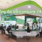 Tổng đài Vietcombank số mấy?