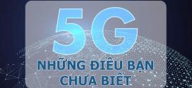 Những điều bí ẩn về mạng công nghệ 5G bạn chưa biết