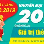 Viettel khuyến mãi 13/2/2019 ưu đãi ngày vàng toàn quốc
