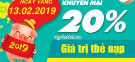 Viettel khuyến mãi 13/2/2019 ưu đãi ngày vàng tặng 20% tiền nạp