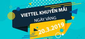 Viettel khuyến mãi 20/3/2019 ưu đãi ngày vàng trên toàn quốc