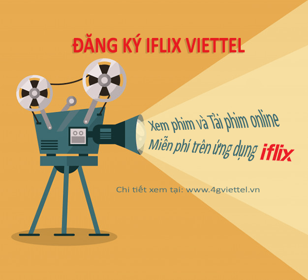 Đăng ký IFLIX Viettel xem phim, tải phim thả ga hoàn toàn miễn phí