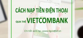 Cách nạp tiền điện thoại qua thẻ Vietcombank siêu đơn giản