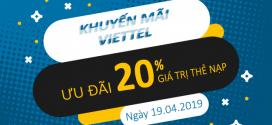 Viettel khuyến mãi 19/4/2019 ưu đãi 20% tiền nạp ngày vàng