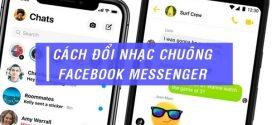 Hướng dẫn đổi nhạc chuông thông báo Messenger cho di động cực dễ