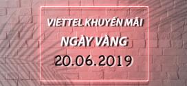 Khuyến mãi Viettel 20/6/2019 ưu đãi NGÀY VÀNG tặng 20% tiền nạp