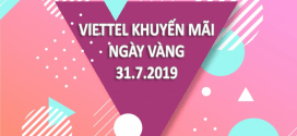 Viettel khuyến mãi 31/7/2019 ưu đãi NGÀY VÀNG tặng 20% tiền nạp