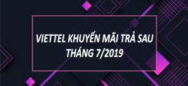 Viettel khuyến mãi hòa mạng trả sau ưu đãi hấp dẫn tháng 7/2019