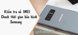 Hướng dẫn kiểm tra thời hạn bảo hành SAMSUNG bằng số IMEI