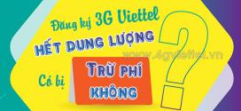 HỎI – ĐÁP đăng ký 3G Viettel tháng dùng hết ưu đãi có bị trừ phí không?