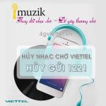 Hướng dẫn cách hủy nhạc chờ Viettel - Xóa dịch vụ Imuzik Viettel