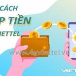 Cách nạp tiền Viettel cho thuê bao di động trả trước đơn giản nhanh chóng