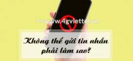 Cách khắc phục sim Viettel không gửi được tin nhắn chắc chắn thành công