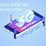 Cách kiểm tra dung lượng 5G Viettel với 2 cách miễn phí