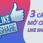 Hướng dẫn cách mở chặn like share Facebook với 3 cách đơn giản