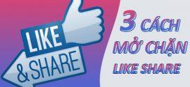 3 cách mở chặn Like Share Facebook đơn giản thành công 100%
