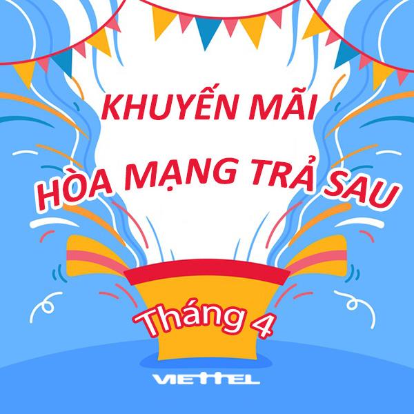 Viettel khuyến mãi hòa mạng trả sau tháng 4/2020