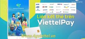 Hướng dẫn cách liên kết tài khoản ngân hàng với ViettelPAY cực nhanh cực dễ