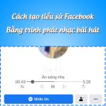 Cách tạo tiểu sử Facebook bằng trình phát nhạc cực đơn giản