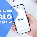 Cách theo dõi Zalo người khác đơn giản nhất