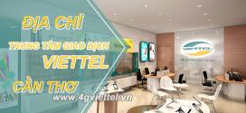 Danh sách địa chỉ các cửa hàng trung tâm giao dịch Viettel Cần Thơ
