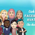 Cách tạo Facebook Avatar phiên bản hoạt hình cực dễ trên Facebook