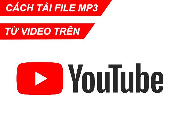 Hướng dẫn tải MP3 từ Video trên Youtube miễn phí không cần phần mềm