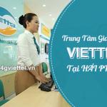 Địa chỉ các trung tâm giao dịch Viettel tại Hải Phòng