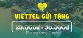 Viettel tặng 20k – 30k cho thuê bao Viettel miền Trung vùng bão lũ
