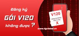 4 nguyên nhân không đăng ký được gói cước V120 Viettel và cách khắc phục